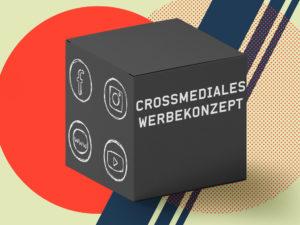 Werbekonzept Erstellung - crossmedial